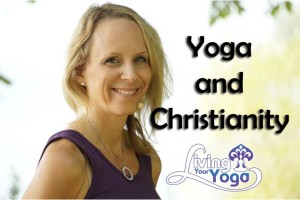 Post image for Yoga and Christianity