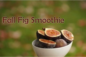 Post image for Fall Fig Smoothie