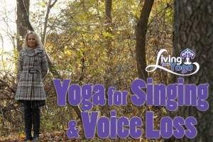 Post image for Yoga for Singing and Voice Loss