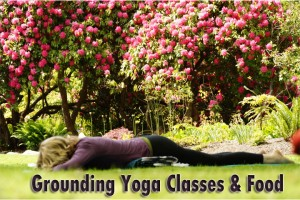 Post image for Grounding Yoga Classes and Food