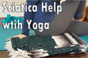 Post image for Sciatica Help with Yoga