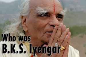 Post image for Who was B.K.S. Iyengar?
