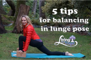 Post image for 5 tips for balancing in lunge pose