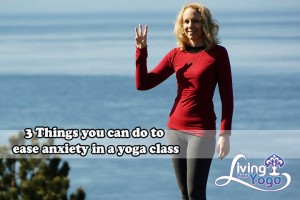 Post image for 3 Tips for Easing Anxiety with Yoga