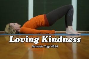 Post image for Namaste Yoga 314 Awakening to Your True Self Loving Kindness