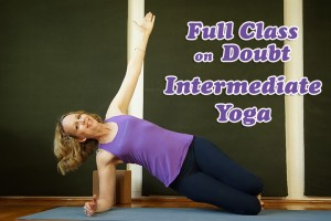 Post image for Namaste Yoga 324 Awakening Your True Self Series Doubt