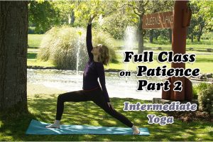 Post image for Namaste Yoga 328  Awakening to Your True Self Series, The Six Perfections: Patience Part 2