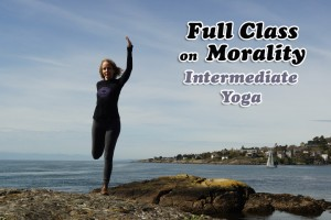 Post image for Namaste Yoga 326 Awakening to Your True Self Series, The Six Perfections: Morality