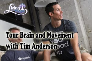 Post image for Your Brain and Movement – An Interview with Tim Anderson