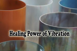 Post image for Healing Power of Vibration