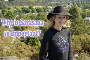 Post image for Why is Savasana so Important?