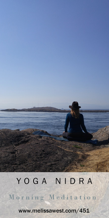 Yoga Nidra Morning Meditation Yoga With Dr Melissa West 451